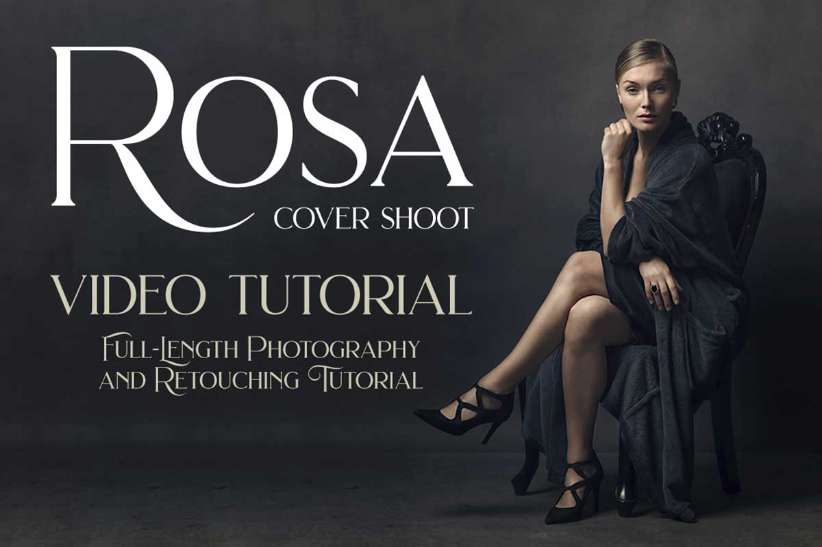 ROSA – COMPLETE PHOTO SHOOT & RETOUCHING TUTORIAL
