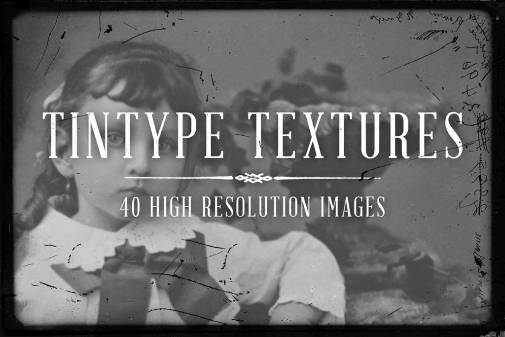 TINTYPE TEXTURES