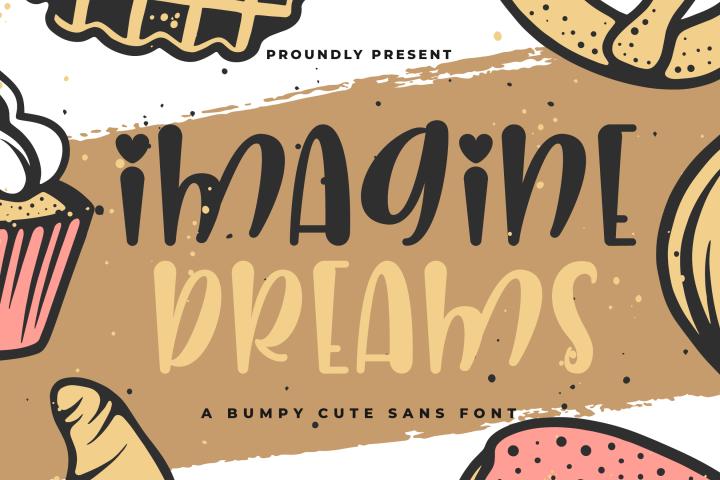 Imagine Dreams - A Bumpy Cute Sans Font