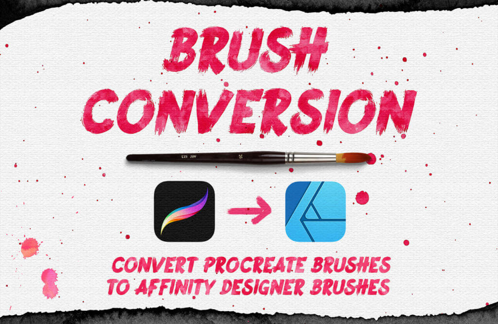 How to convert Procreate Brushes to Affinity Designer Brushes