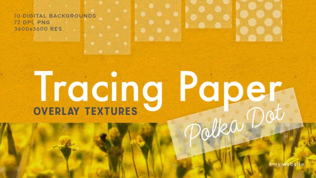Tracing Paper Polka Dot Overlay Textures